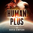 The Post Human Series - Book 1, 2, 3, 4, 5