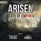 ARISEN - DEATH OF EMPIRES - BOOK 7