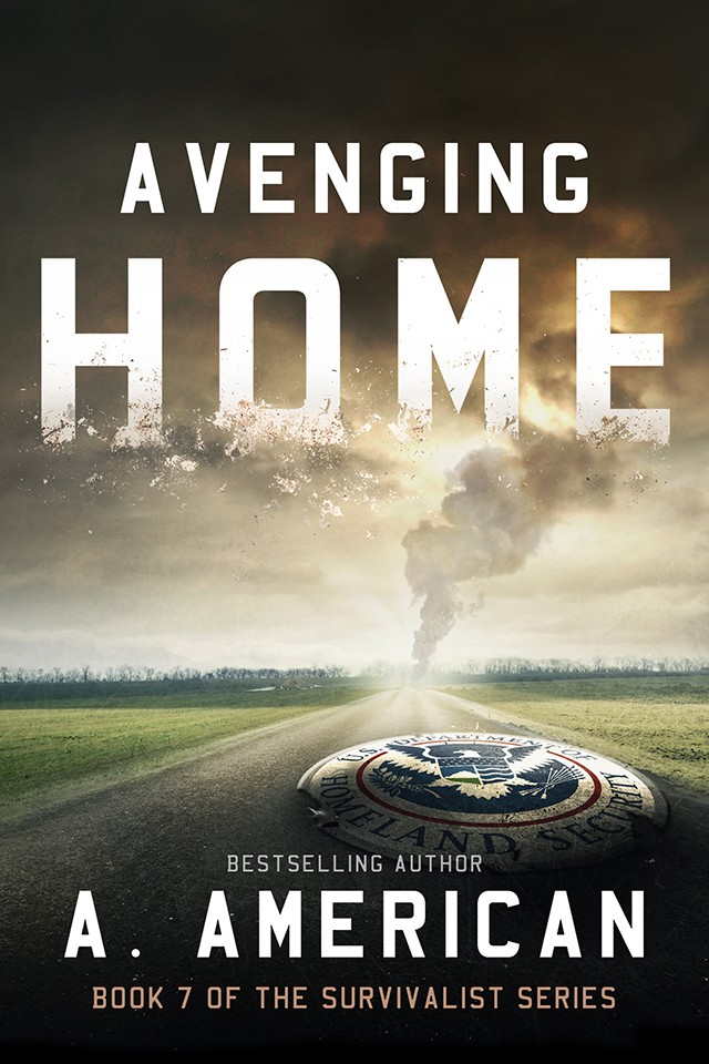 AVENGING HOME - SURVIVALIST SERIES - BOOK 7