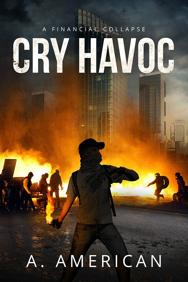 Cry Havoc - A Financial Collapse