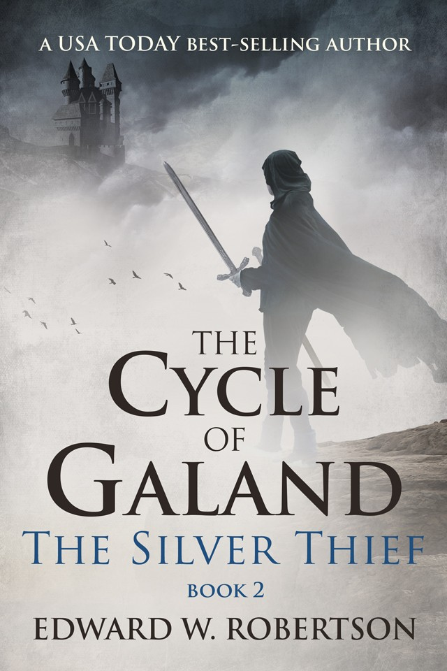 The Silver Thief - The Cycle of Galand - Book 2