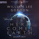 Here Comes Earth - Destiny