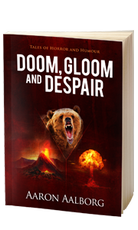 DOOM, GLOOM and DESPAIR