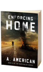 ENFORCING HOME - SURVIVALIST SERIES - BOOK 6