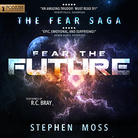 FEAR THE FUTURE - THE FEAR SAGA - BOOK 3