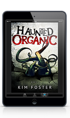 Haunted Organic - Book 1