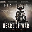THE HEART OF WAR - WARSWORN - BOOK 3