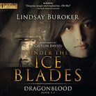 Under the Ice Blades - Dragon Blood - Book 5.5