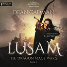 Lusam: The Dragon Mage Wars - Book 3