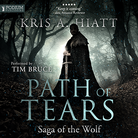 PATH OF TEARS - SAGA OF THE WOLF - BOOK 2