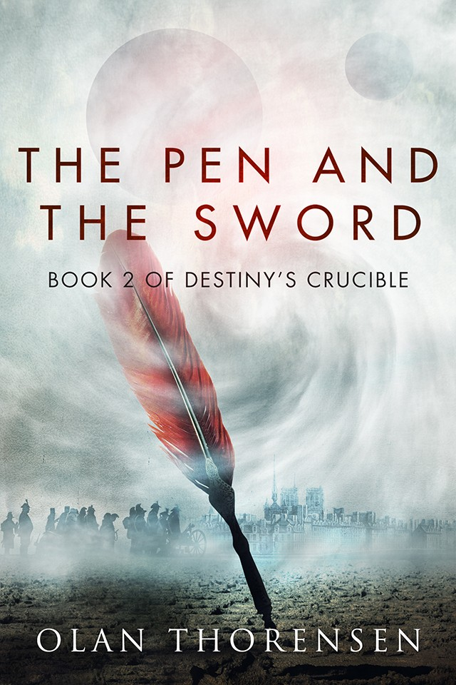 The Pen and the Sword - DESTINY'S CRUCIBLE BOOK2