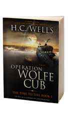 Operation Wolfe Cub - The time to tell - book 1
