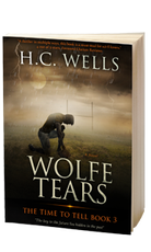 WOLFE TEARS - THE TIME TO TELL - BOOK 3
