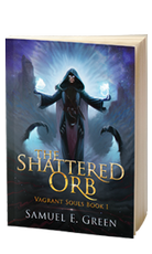 The Shattered Orb - THE VAGRANT SOULS Book 1